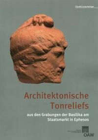 Architektonische Tonreliefs Aus Den Grabungen Der Basilika Am Staatsmarkt in Ephesos