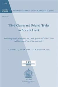 Word Classes and Related Topics in Ancient Greek