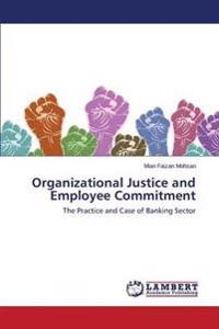 Organizational Justice and Employee Commitment