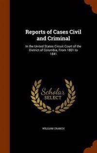 Reports of Cases Civil and Criminal