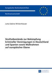 Straftatbestaende Zur Bekaempfung Krimineller Vereinigungen in Deutschland Und Spanien Sowie Maßnahmen Auf Europaeischer Ebene