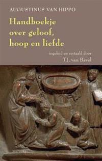 Handboekje Over Geloof, Hoop En Liefde: Enchiridion Ad Laurentium de Fide Et Spe Et Caritate