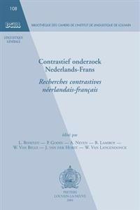 Contrastief Onderzoek Nederlands-Frans. Recherches Contrastives Francais-Neerlandais