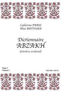 Dictionnaire Abzakh (Tcherkesse Occidental). Tome I: Volume 1 Et Volume 2