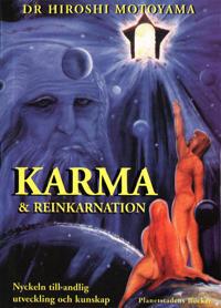 Karma & reinkarnation : nyckeln till andlig utveckling och kunskap