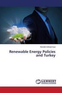 Renewable Energy Policies and Turkey
