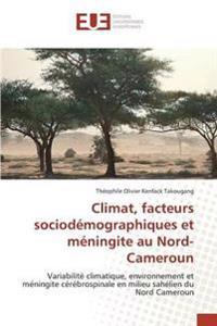 Climat, Facteurs Sociodemographiques Et Meningite Au Nord-Cameroun