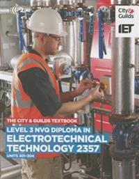 Level 3 Nvq Diploma in Electrotechnical Technology: C&g 2357, Units 301-304