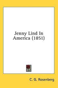 Jenny Lind In America (1851)