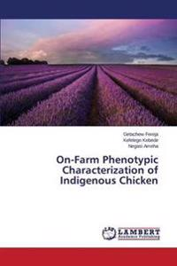 On-Farm Phenotypic Characterization of Indigenous Chicken