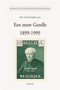 Een Eeuw Gezelle. 1899-1999: Colloquium, Brugge 19 En 20 November 1999