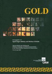 Gold: Tagung Anlasslich Der Grundung Des Zentrums Archaologie Und Altertumswissenschaften an Der Osterreichischen Akademie D