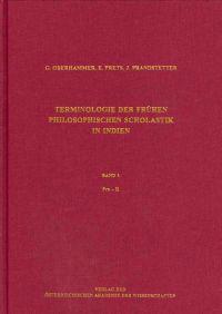 Terminologie Der Fruhen Philosophischen Scholastik in Indien. Ein Begriffsworterbuch Zur Altindischen Dialektik, Erkenntnislehre Und Methodologie: Ban