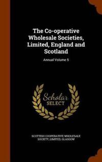 The Co-Operative Wholesale Societies, Limited, England and Scotland