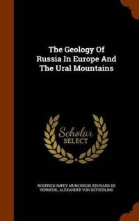 The Geology of Russia in Europe and the Ural Mountains