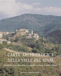 Carta Archeologica Della Valle del Sinni Vol X Fascicolo 7: Da Episcopia a Latronico a Seluci E Monte Sirino