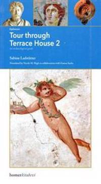 Ephesos. Tour Through Terrace House 2: An Archaeological Guide