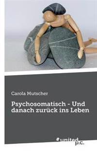 Psychosomatisch - Und Danach Zuruck Ins Leben