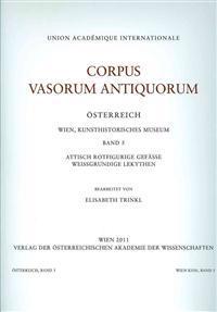 Corpus Vasorum Antiquorum Osterreich Wien, Kunsthistorisches Museum Band 5: Attisch Rotfigurige Gefasse Weissgrundige Lekythen