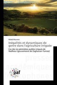 Inegalites Et Dynamiques de Genre Dans L'Agriculture Irriguee