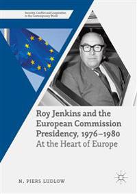 Roy Jenkins and the European Commission Presidency, 1976-1980
