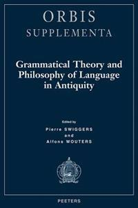 Grammatical Theory and Philosophy of Language in Antiquity