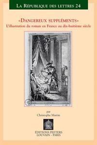 Dangereux Supplements. l'Illustration Dans Le Roman En France Au Dix-Huitieme Siecle