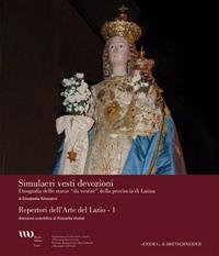 Simulacri Vesti Devozioni: Etnografia Delle Statue Da Vestire Della Provincia Di Latina