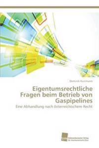 Eigentumsrechtliche Fragen Beim Betrieb Von Gaspipelines