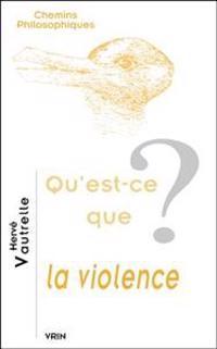 Qu'est-Ce Que La Violence?