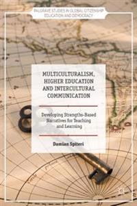 Multiculturalism, Higher Education and Intercultural Communication