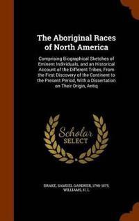 The Aboriginal Races of North America