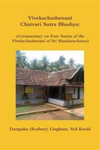 Vivekachudamani Chatvari Sutra Bhashya: (Commentary on Four Sutras of the Vivekachudamani of Sri Shankaracharya)