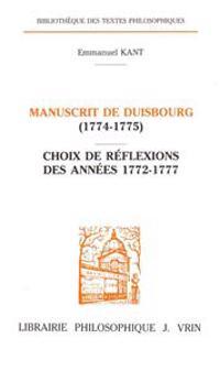 Emmanuel Kant: Manuscrit de Duisbourg (1774-1775) Choix de Reflexions Des Annees 1772-1777