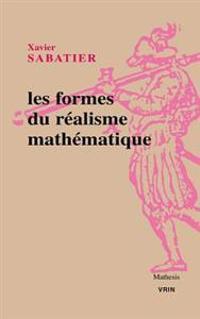 Les Formes Du Realisme Mathematique