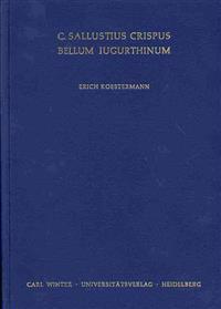 C. Sallustius Crispus: Bellum Iugurthinum: Erlautert Und Mit Einer Einleitung Versehen