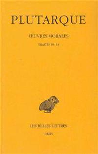 Plutarque, Oeuvres Morales: Tome II: Traites 10-14. Consolation a Apollonios. - Preceptes de Sante. - Preceptes de Mariage. - Le Banquet Des Sept