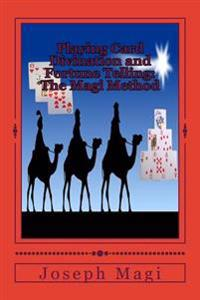 Playing Card Divination and Fortune Telling: The Magi Method