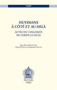 Huysmans, a Cote Et Au-Dela