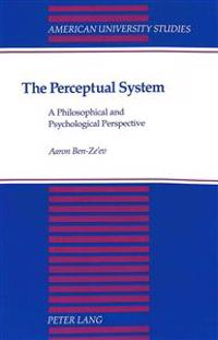 The Perceptual System: A Philosophical and Psychological Perspective