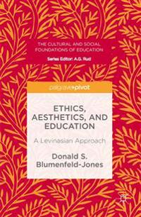 Ethics, Aesthetics, and Education