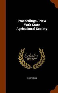 Proceedings / New York State Agricultural Society