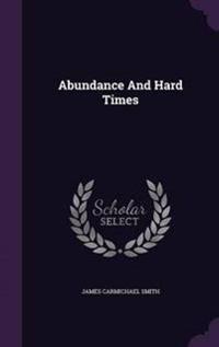 Abundance and Hard Times