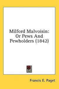 Milford Malvoisin: Or Pews And Pewholders (1842)