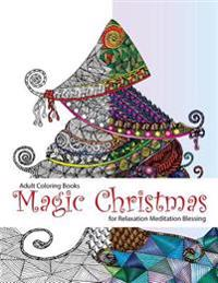 Adult Coloring Book: Magic Christmas: For Relaxation Meditation (Adult Coloring Books, Coloring Pages, Christmas Coloring Pages, Christmas, Christmas