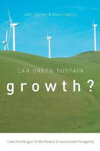 Can Green Sustain Growth?: From the Religion to the Reality of Sustainable Prosperity