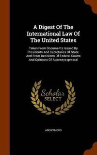 A Digest of the International Law of the United States