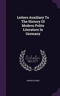Letters Auxiliary to the History of Modern Polite Literature in Germany