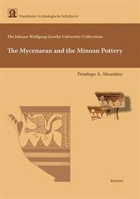 The Johann Wolfgang Von Goethe University Collections. the Mycenaean and the Minoan Pottery