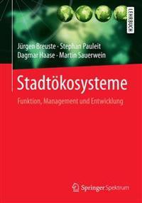 Stadtökosysteme: Funktion, Management Und Entwicklung